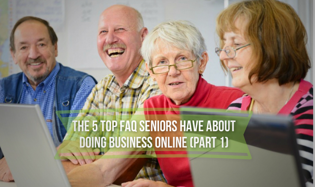 FAQ Seniors Have About Doing Business Online