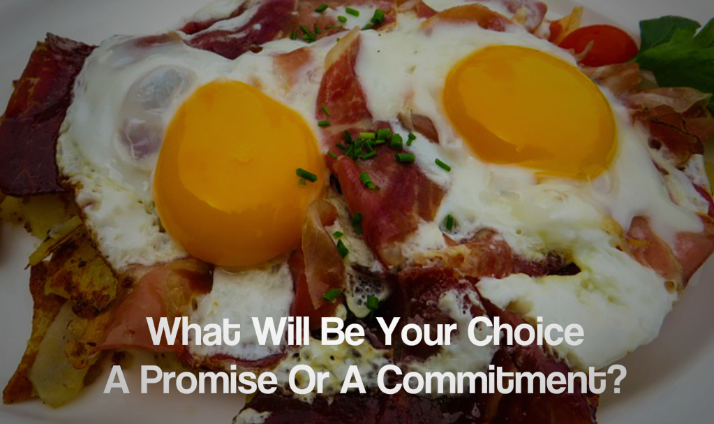 What Will Be Your Choice – A Promise Or A Commitment?