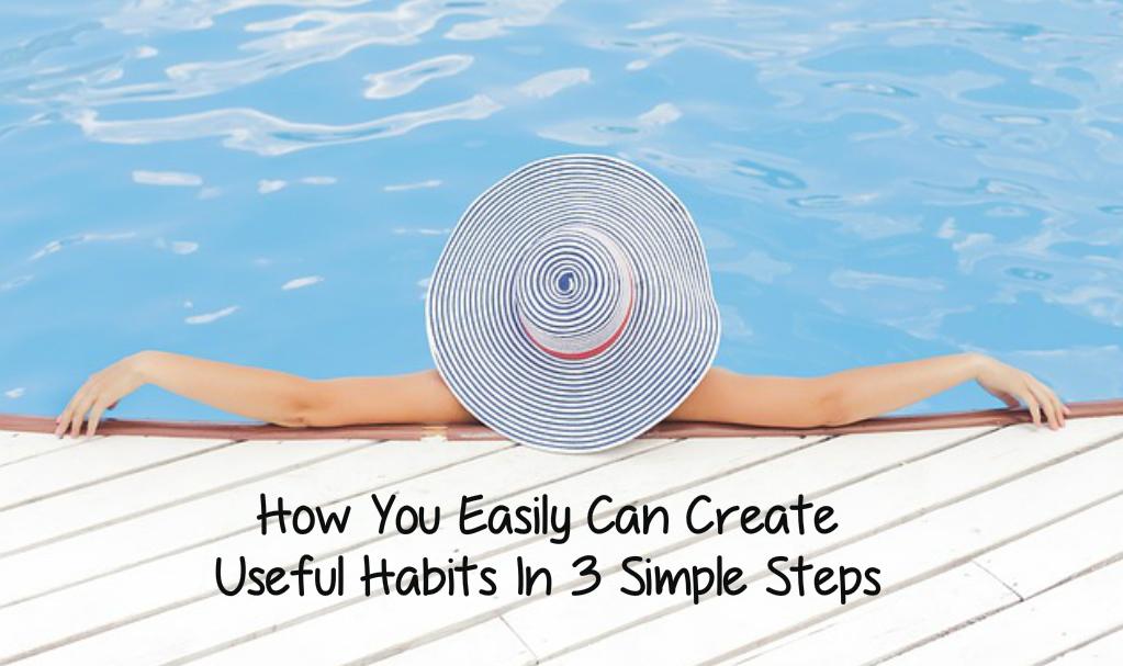 Create useful habits