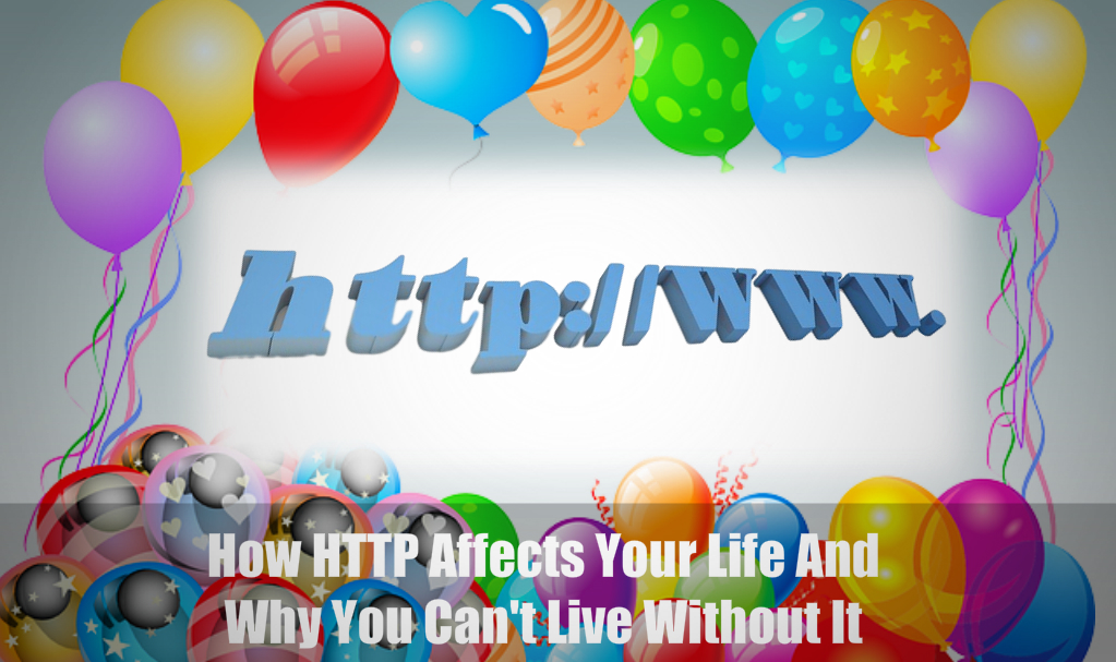 HTTP affects your life