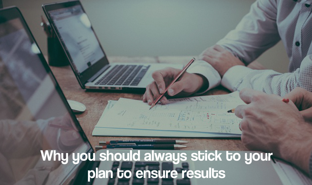 Stick to your plan