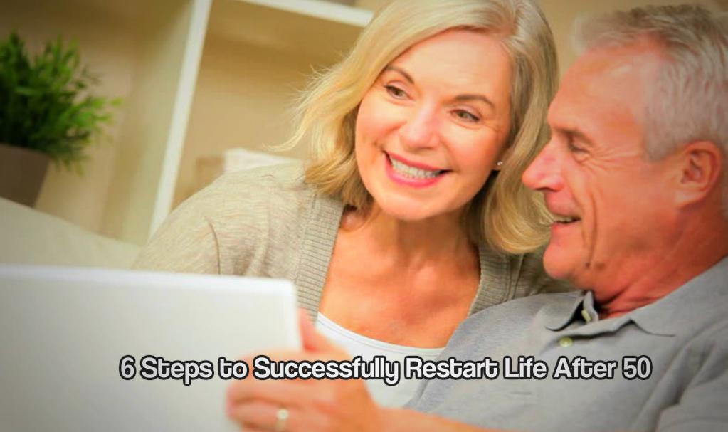 Restart life after 50
