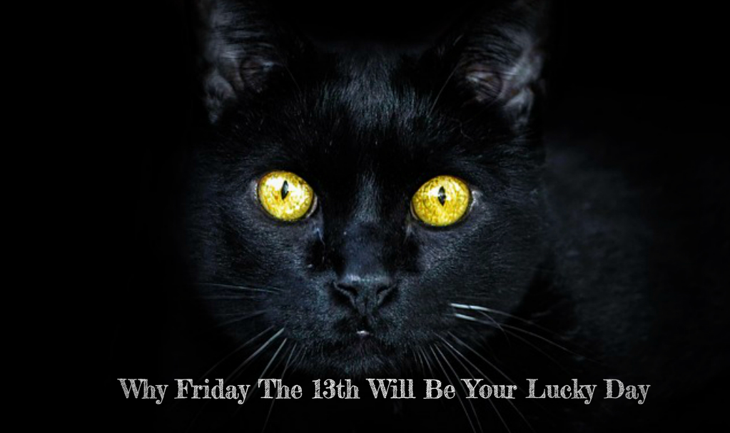 Why Friday The 13th Will Be Your Lucky Day