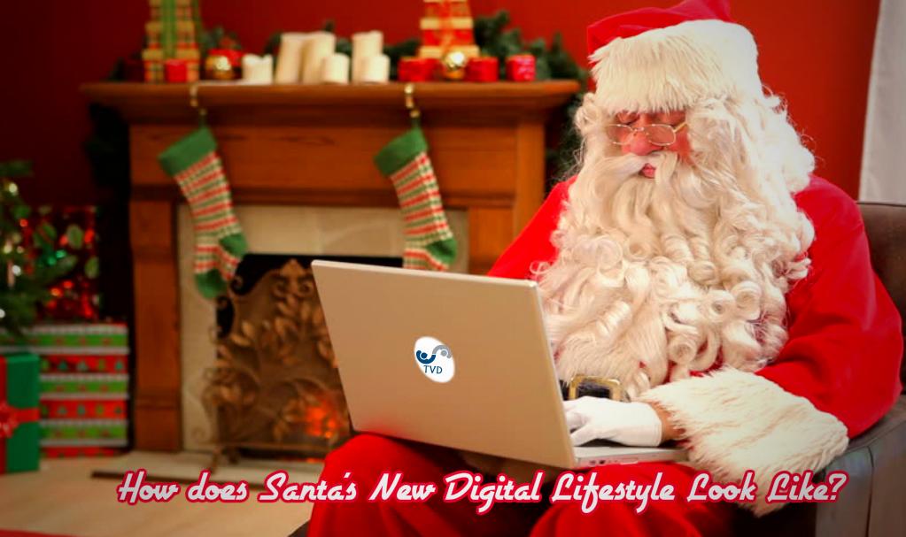 Santa's new digital lifestyle