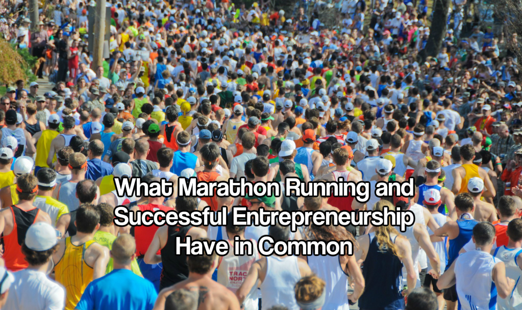 What Marathon Running and Successful Entrepreneurship Have in Common
