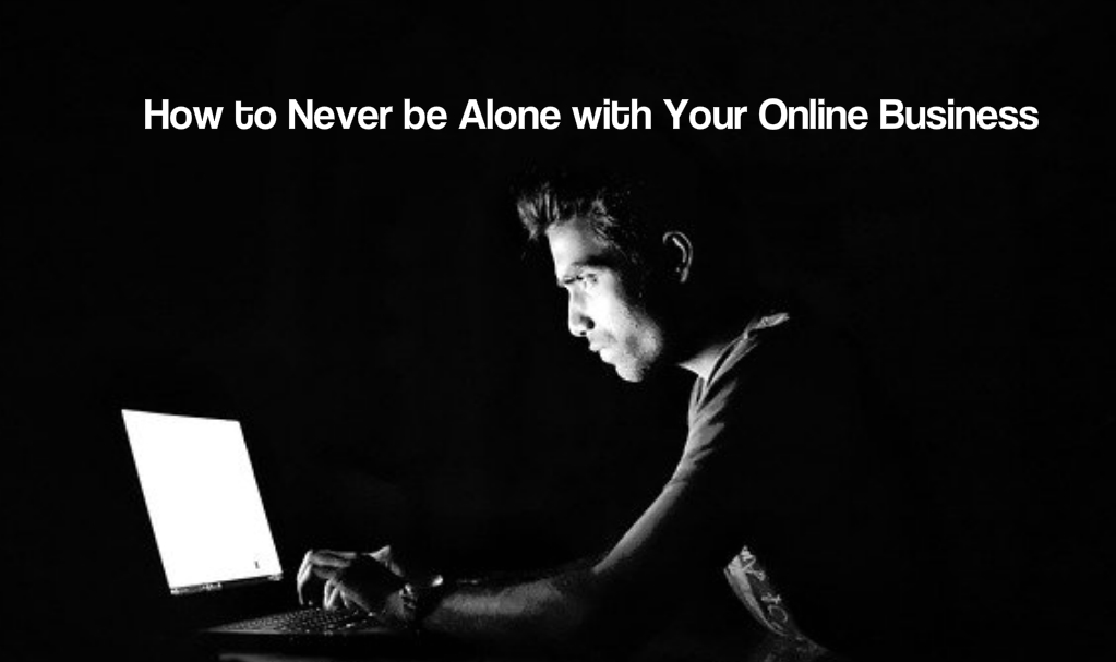 Alone with your online business