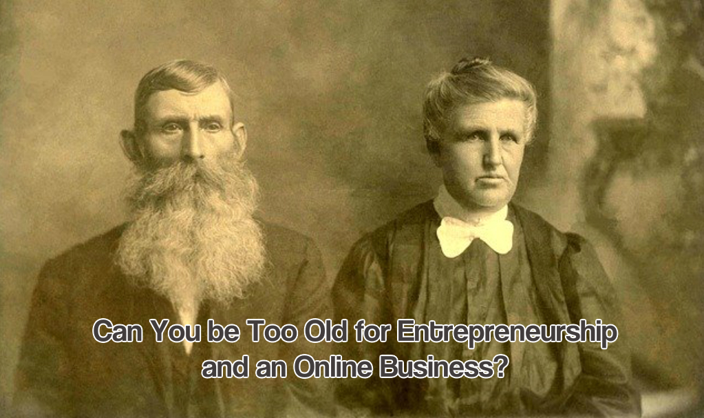 Too old for entrepreneurship
