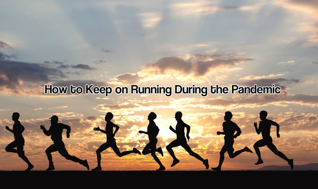 How to Keep on Running During the Pandemic