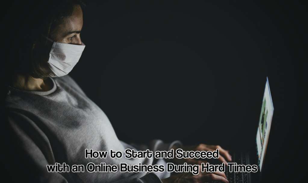 Online business during hard times