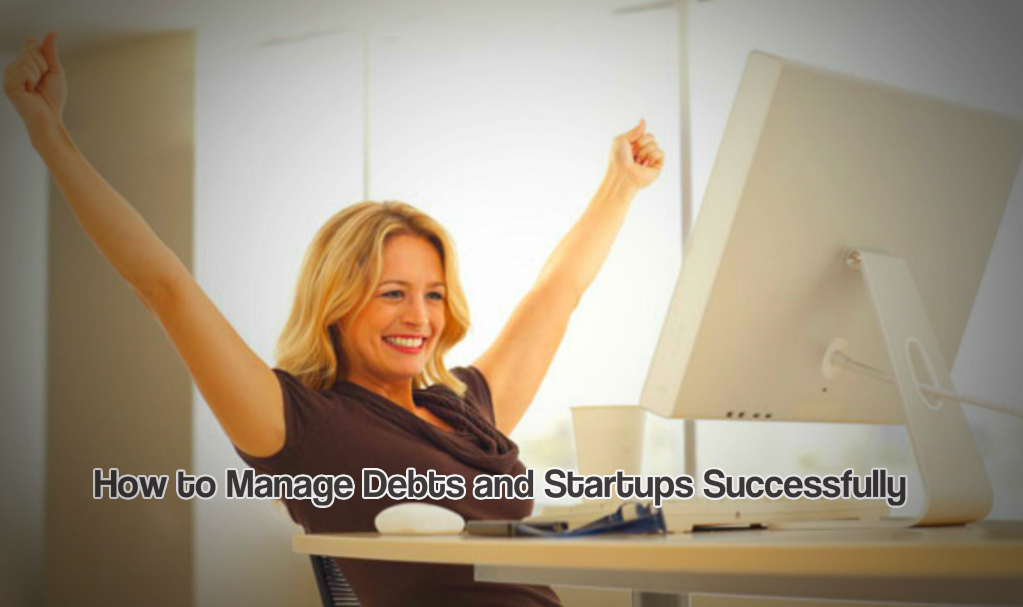 manage debts and startups successfully