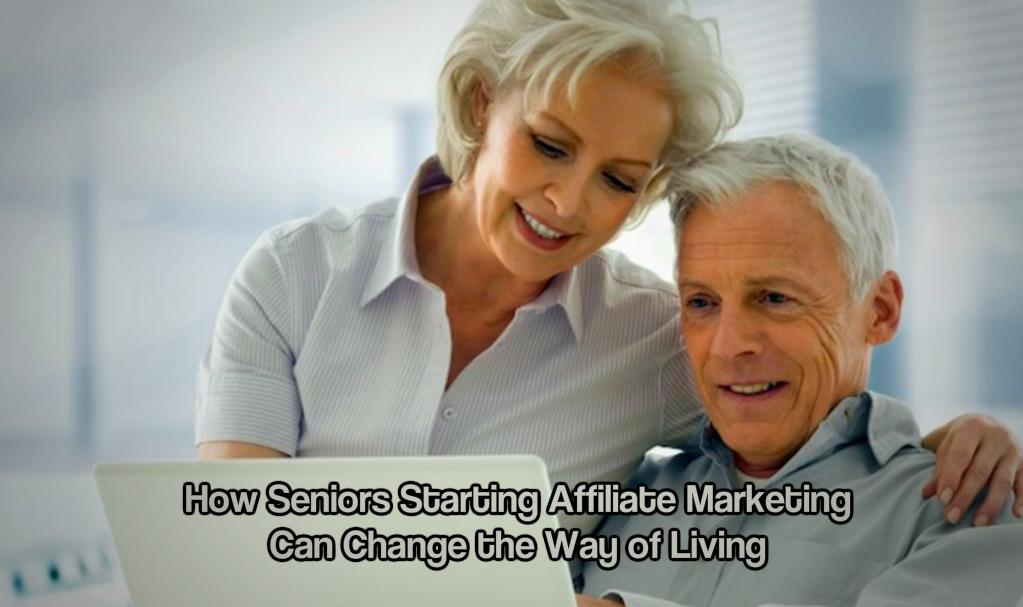 Seniors Starting Affiliate Marketing