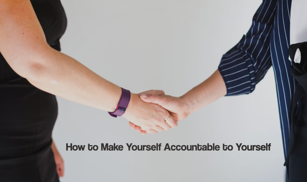 Make Yourself Accountable