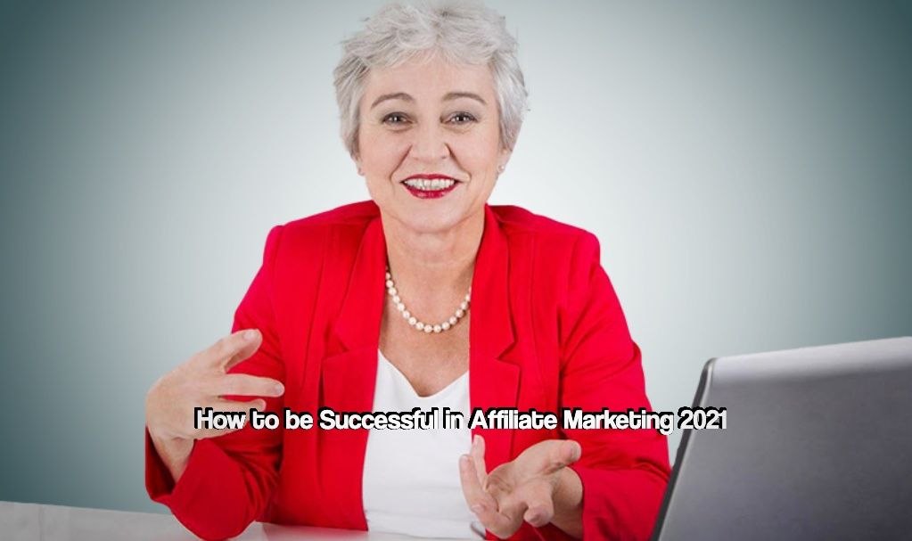 Successful in Affiliate Marketing 2021