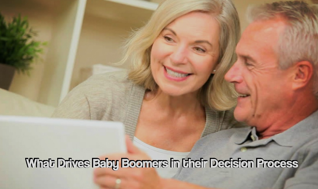 What Drives Baby Boomers in their Decision Process