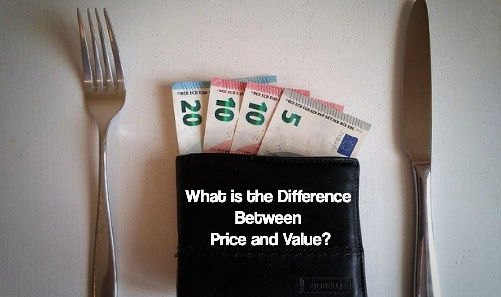 What is the Difference Between Price and Value?